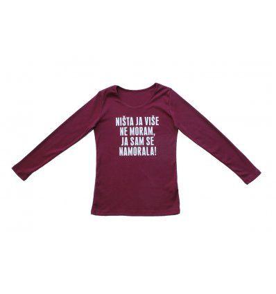 Majica uska bordo - Ništa ja više ne moram, ja sam se namorala