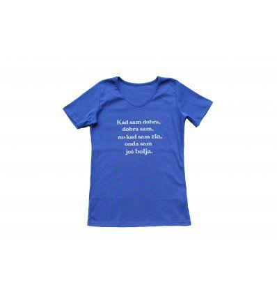 Majica kraljevsko plava - Kad sam dobra