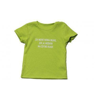 "Baby majica kivi ""Za mene nema muke jer ja hodam na četiri ruke"""