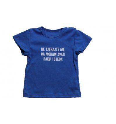 """Baby majica kraljevsko plava """"Ne tjerajte me da moram zvati baku i djeda"""""""